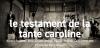 Le Testament de la Tante Caroline